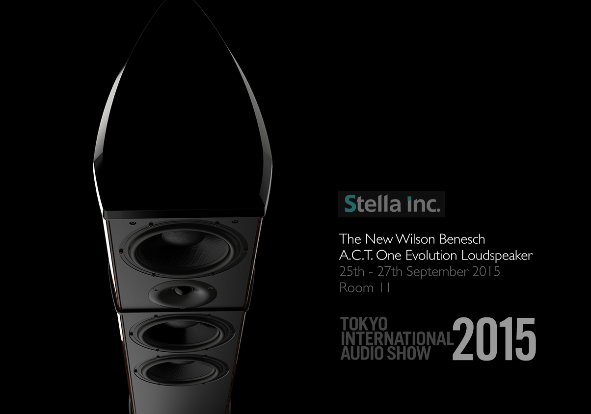 Stella Inc. to present the Wilson Benesch A.C.T. One Evolution at the Tokyo International Audio Show 2015