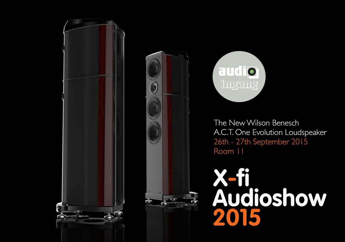 Audio Ingang present Wilson Benesch at the X-Fi Audioshow 2015