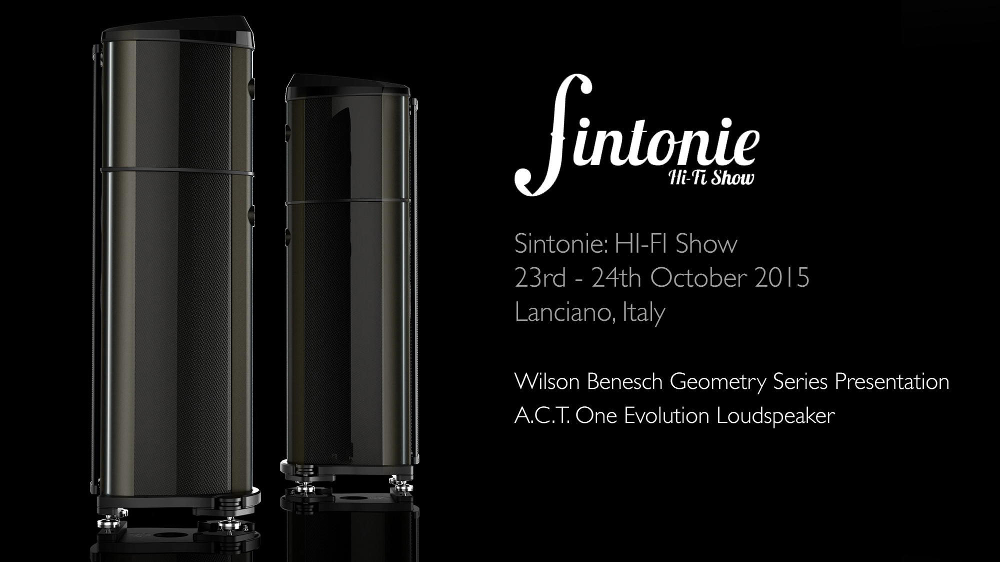 Wilson Benesch - A.C.T. One Evolution - Loudspeaker - Sintonie HIFI Show - Carbon Fibre - British - High - End - Audio - Geometry Series - Reference Line