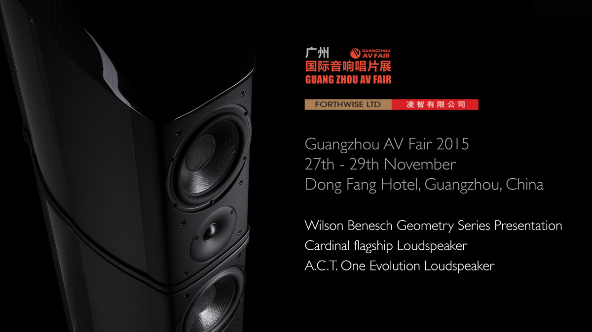 Wilson Benesch - Cardinal - A.C.T. One Evolution - Loudspeaker - China - Guangzhou - AV - Fair - Carbon Fibre - British - High - End - Audio - Geometry Series - Reference Line