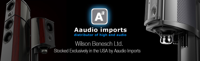 Wilson Benesch - Aaudio Imports - Distribution - USA - Loudspeakers - Turntables