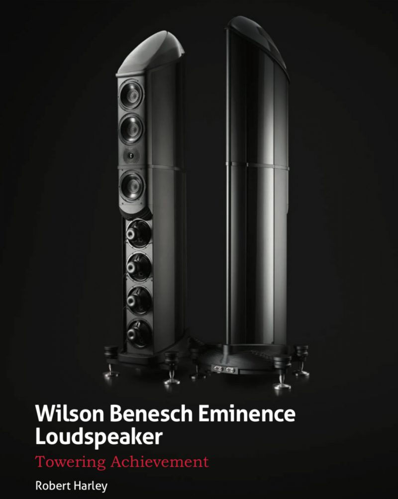 Wilson Benesch Eminence Loudspeaker Review, Robert Harley, The Absolute Sound, Issue 294